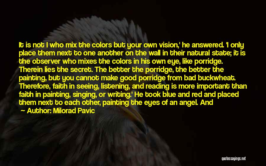 Seeing The Writing On The Wall Quotes By Milorad Pavic