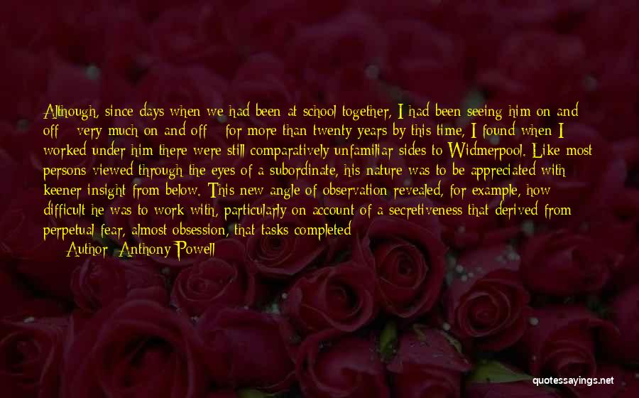 Seeing Through Someone Else Eyes Quotes By Anthony Powell