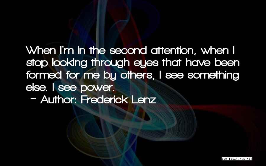 Seeing Through Someone Else Eyes Quotes By Frederick Lenz