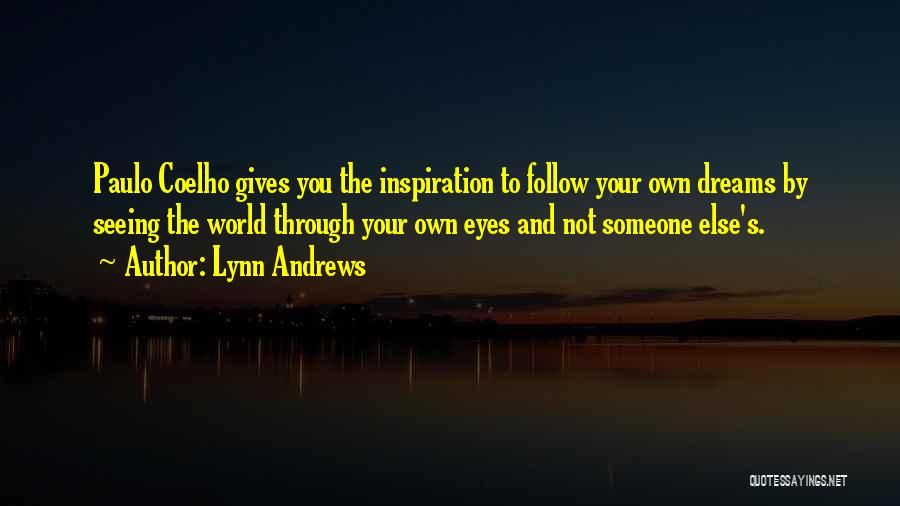 Seeing Through Someone Else Eyes Quotes By Lynn Andrews