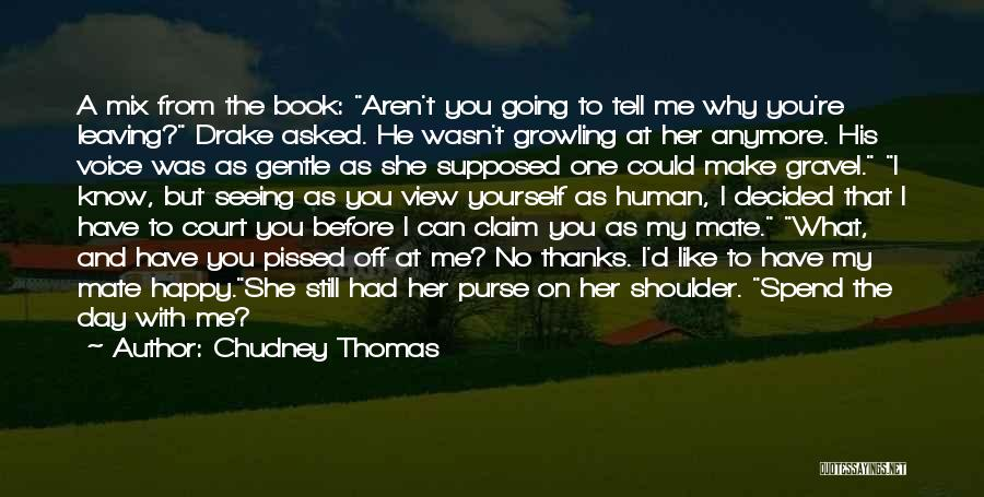 Seeing You Make My Day Quotes By Chudney Thomas