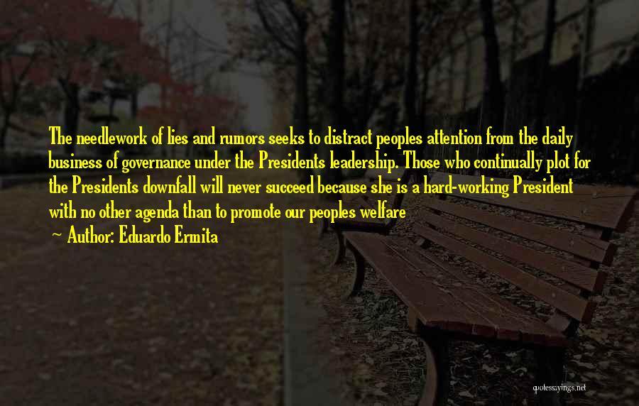 Seeks Attention Quotes By Eduardo Ermita