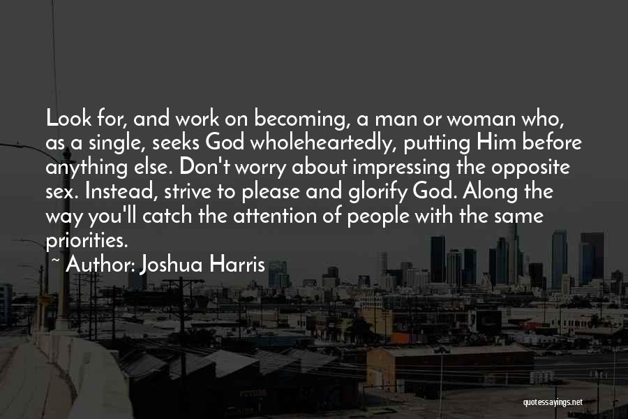 Seeks Attention Quotes By Joshua Harris