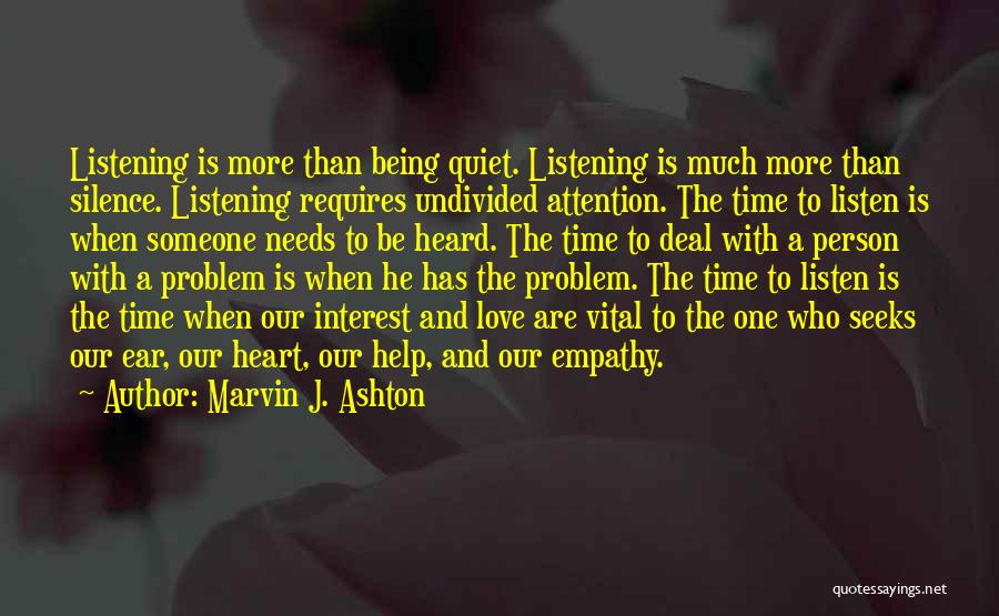 Seeks Attention Quotes By Marvin J. Ashton