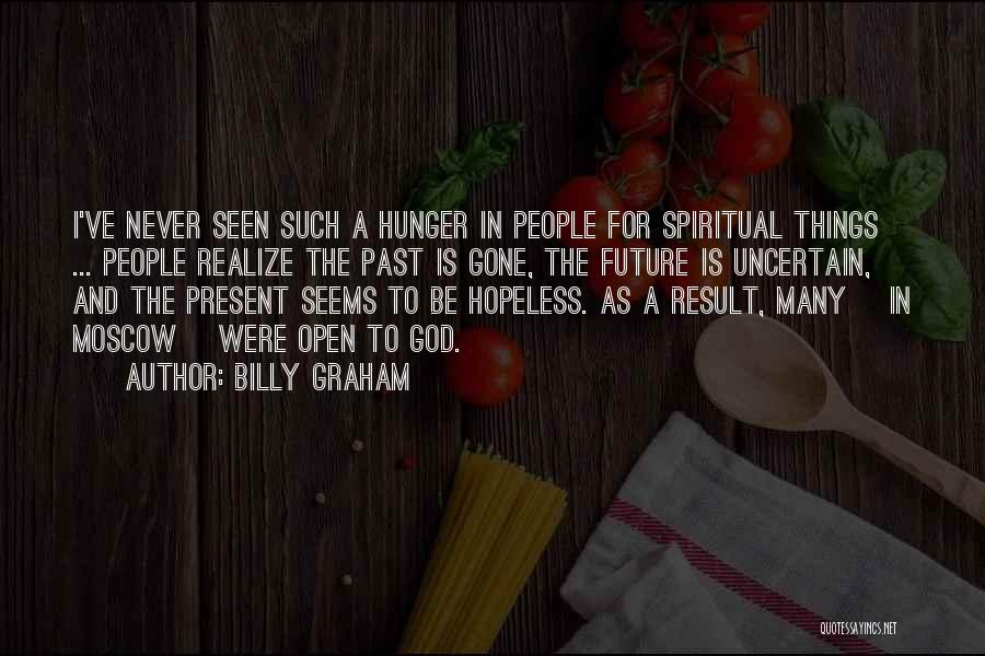 Seems Hopeless Quotes By Billy Graham