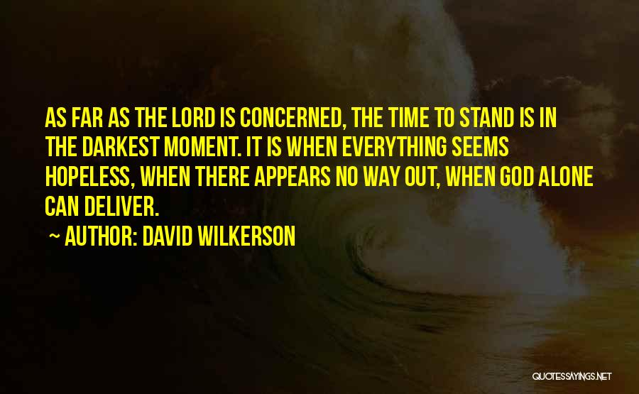 Seems Hopeless Quotes By David Wilkerson