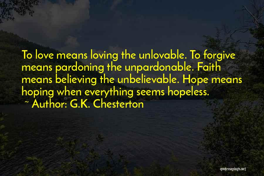 Seems Hopeless Quotes By G.K. Chesterton