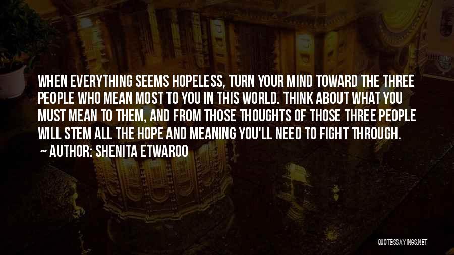 Seems Hopeless Quotes By Shenita Etwaroo