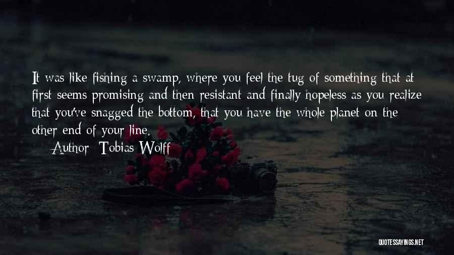 Seems Hopeless Quotes By Tobias Wolff