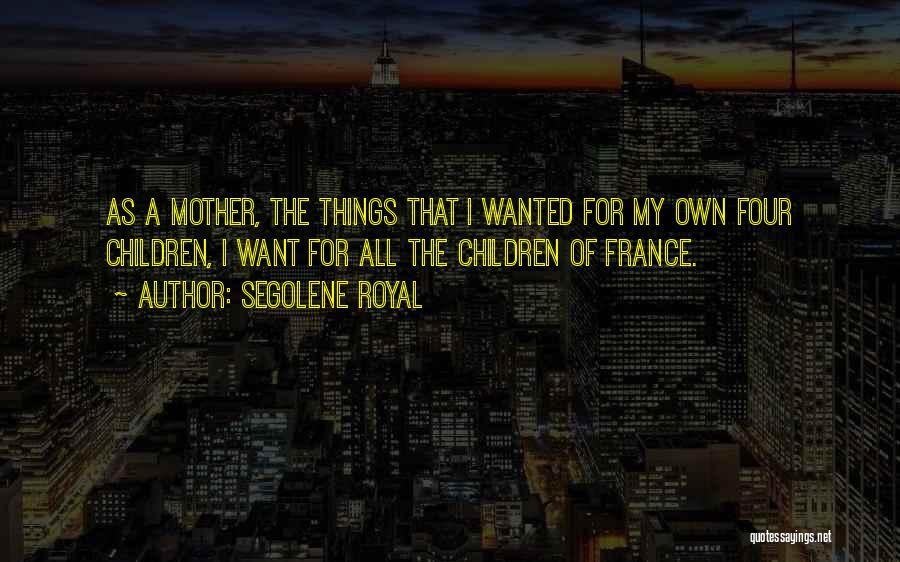 Segolene Royal Quotes 2219078