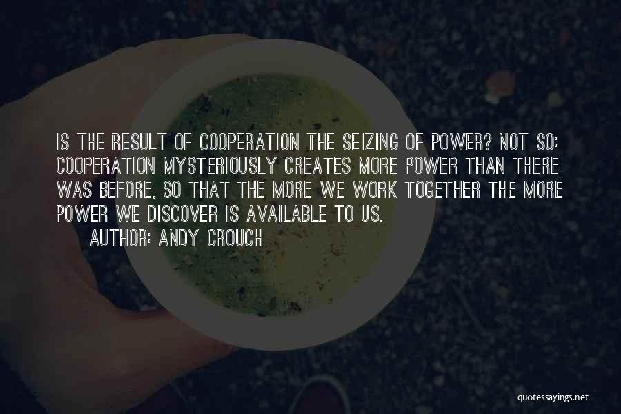 Seizing Quotes By Andy Crouch