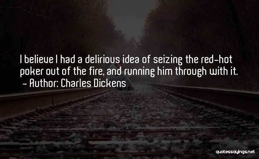 Seizing Quotes By Charles Dickens