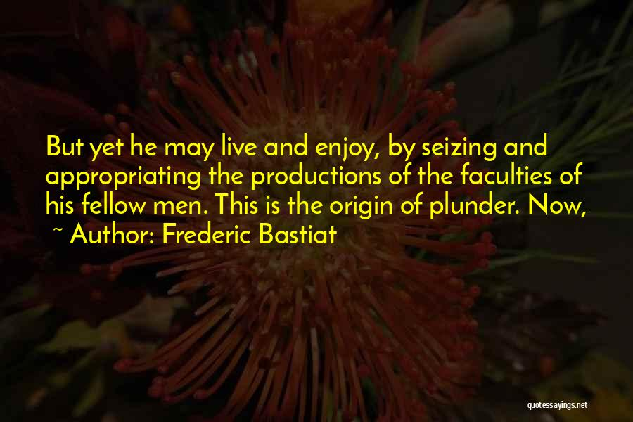 Seizing Quotes By Frederic Bastiat