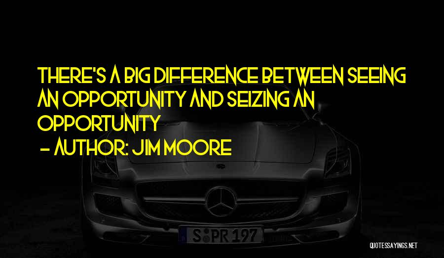 Seizing Quotes By Jim Moore