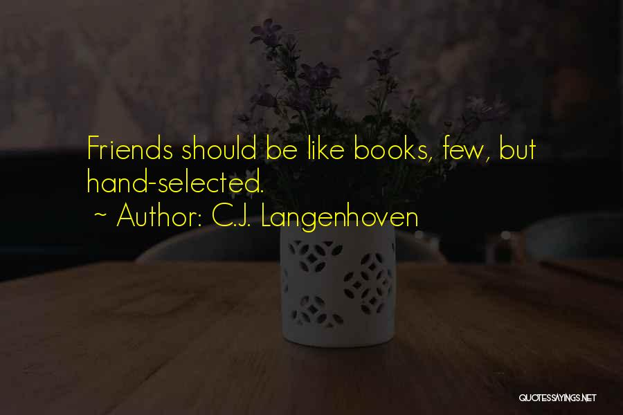 Selected Friends Quotes By C.J. Langenhoven