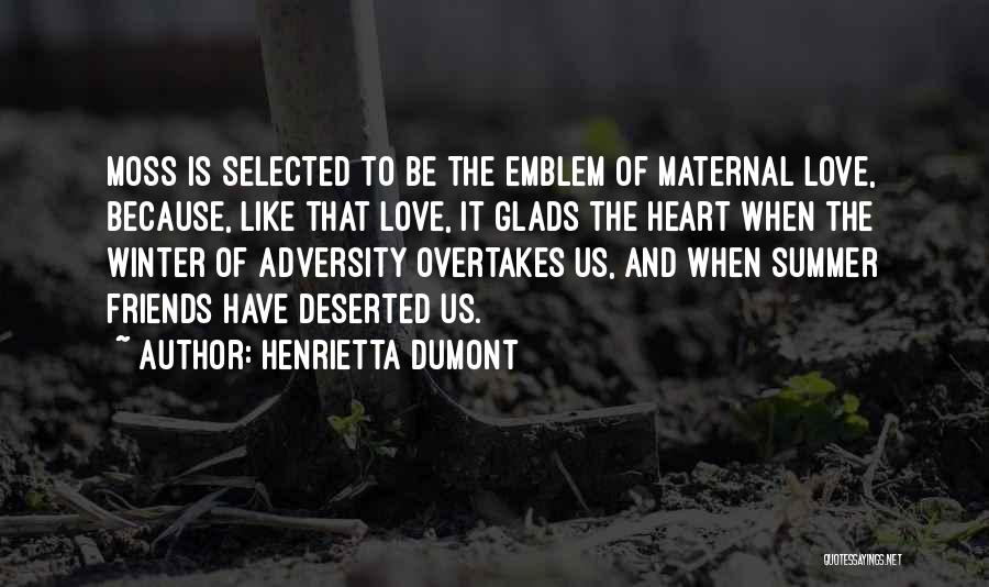 Selected Friends Quotes By Henrietta Dumont