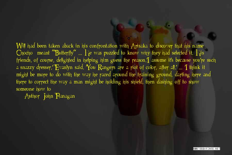 Selected Friends Quotes By John Flanagan