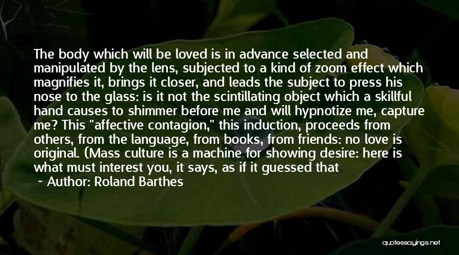 Selected Friends Quotes By Roland Barthes