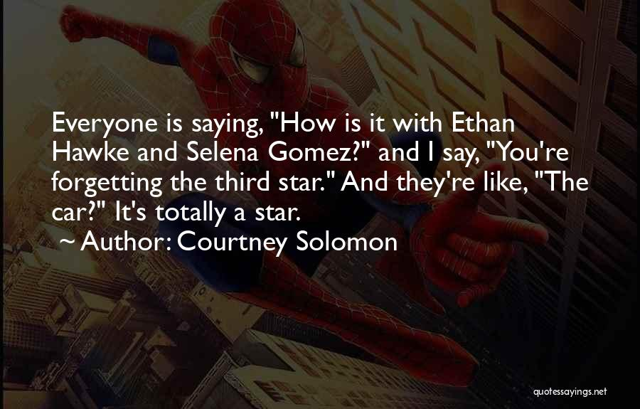 Selena's Quotes By Courtney Solomon