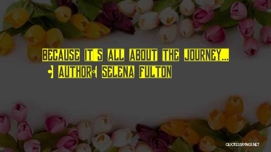 Selena's Quotes By Selena Fulton