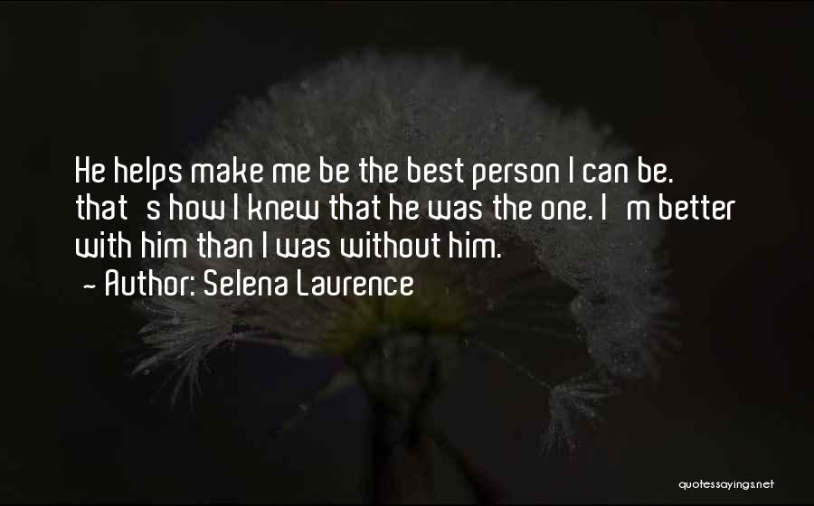 Selena's Quotes By Selena Laurence