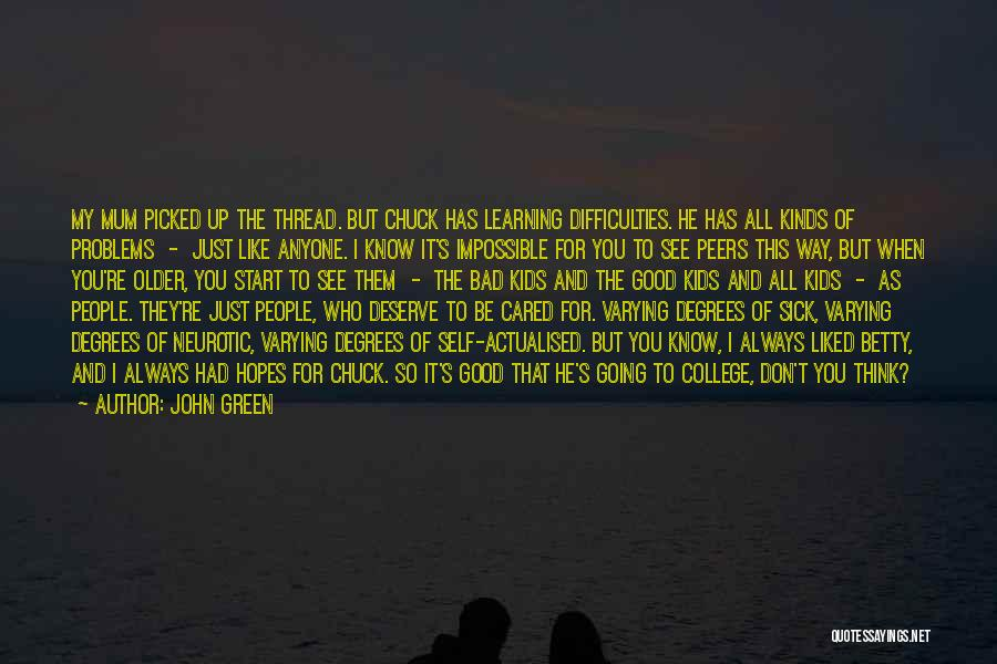 Self Actualised Quotes By John Green