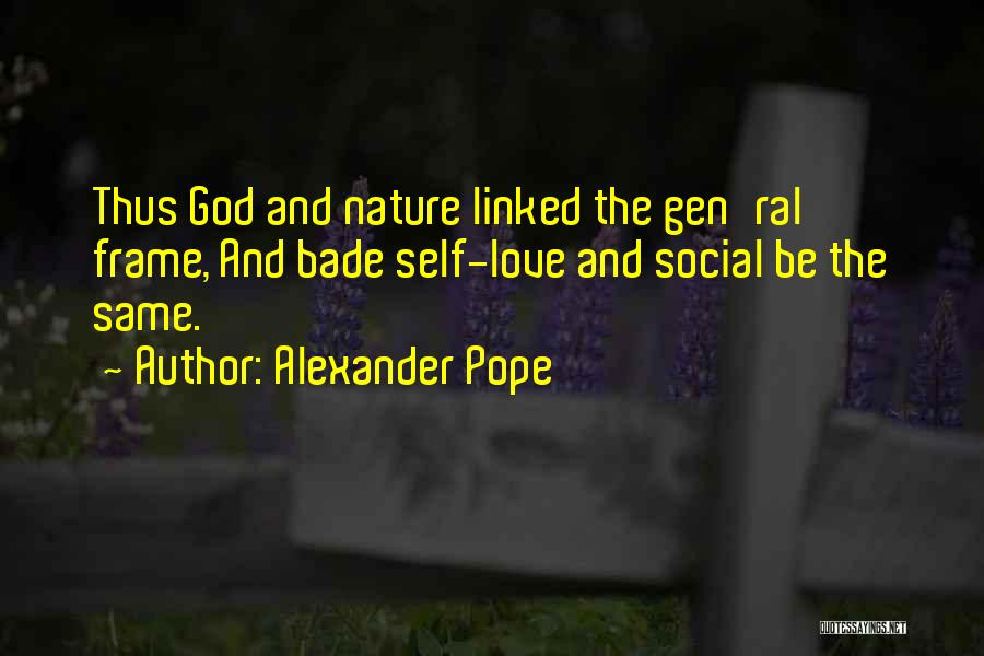 Self And God Quotes By Alexander Pope