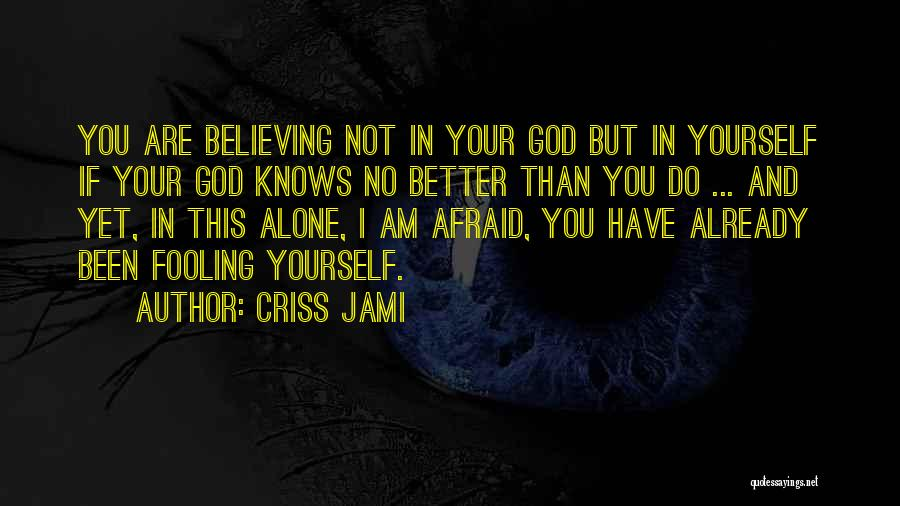 Self And God Quotes By Criss Jami