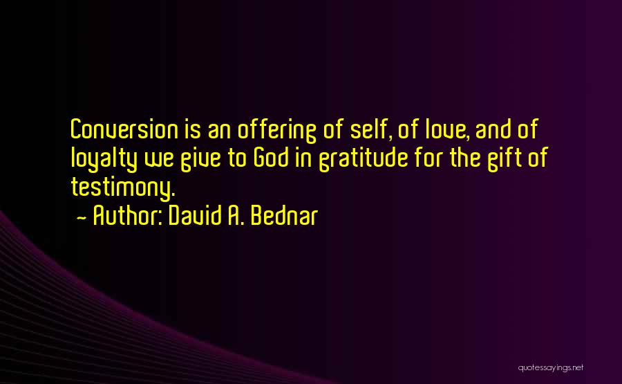Self And God Quotes By David A. Bednar