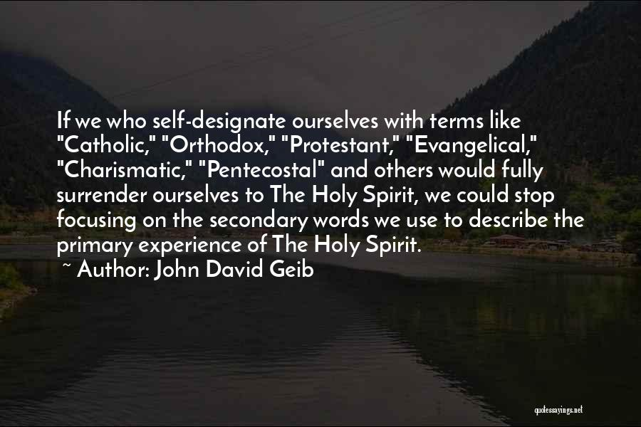 Self And God Quotes By John David Geib