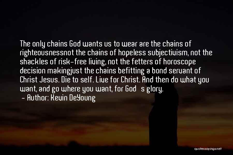 Self And God Quotes By Kevin DeYoung