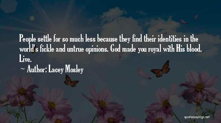 Self And God Quotes By Lacey Mosley