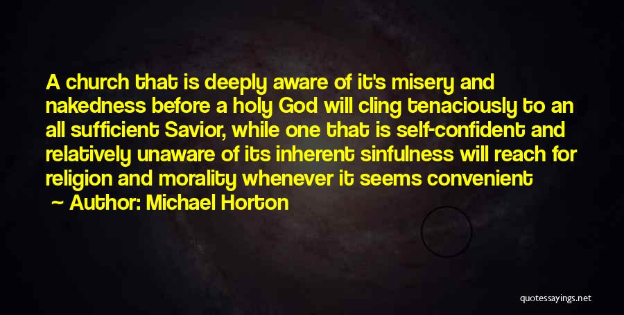 Self And God Quotes By Michael Horton