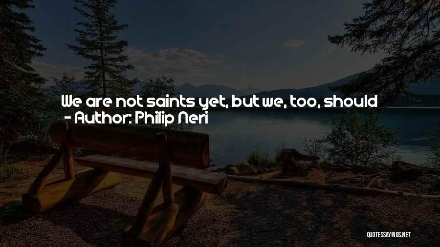 Self And God Quotes By Philip Neri