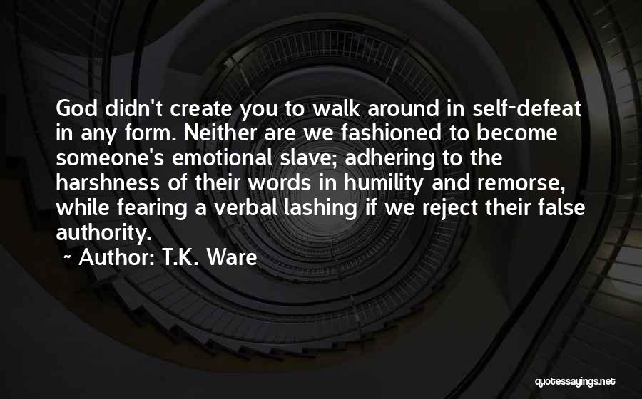 Self And God Quotes By T.K. Ware