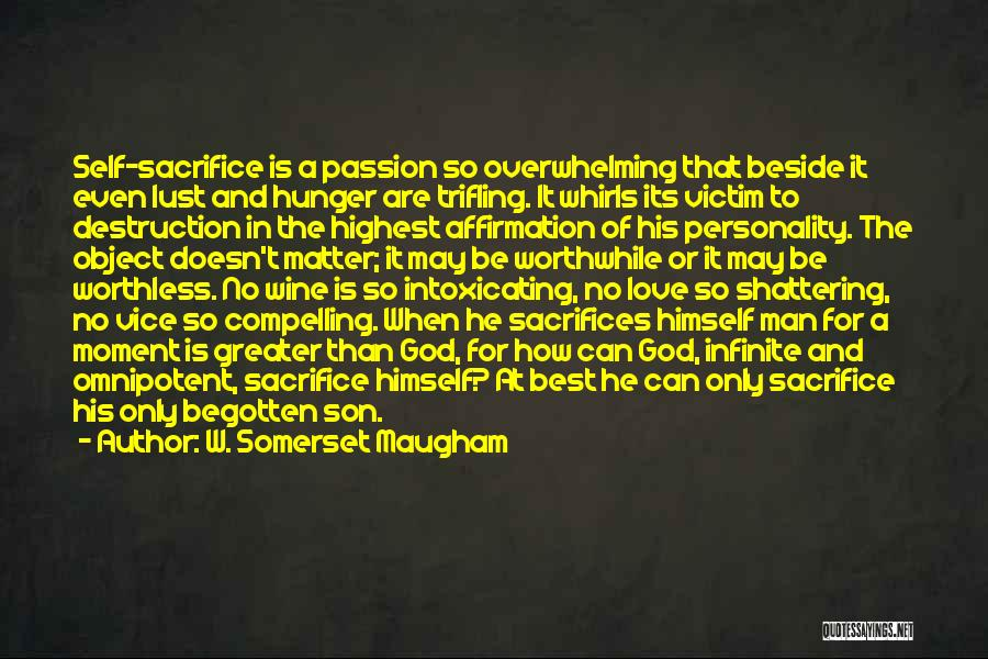 Self And God Quotes By W. Somerset Maugham