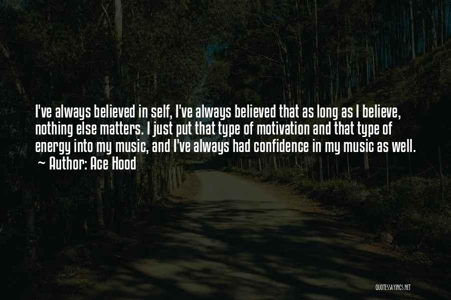 Self And Music Quotes By Ace Hood