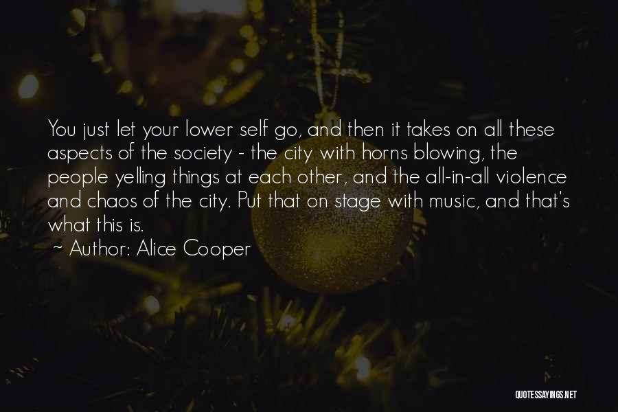 Self And Music Quotes By Alice Cooper