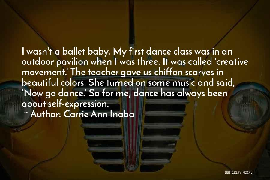 Self And Music Quotes By Carrie Ann Inaba