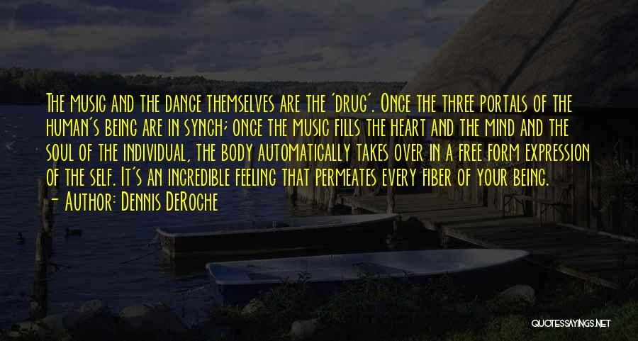 Self And Music Quotes By Dennis DeRoche