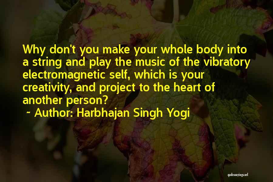 Self And Music Quotes By Harbhajan Singh Yogi