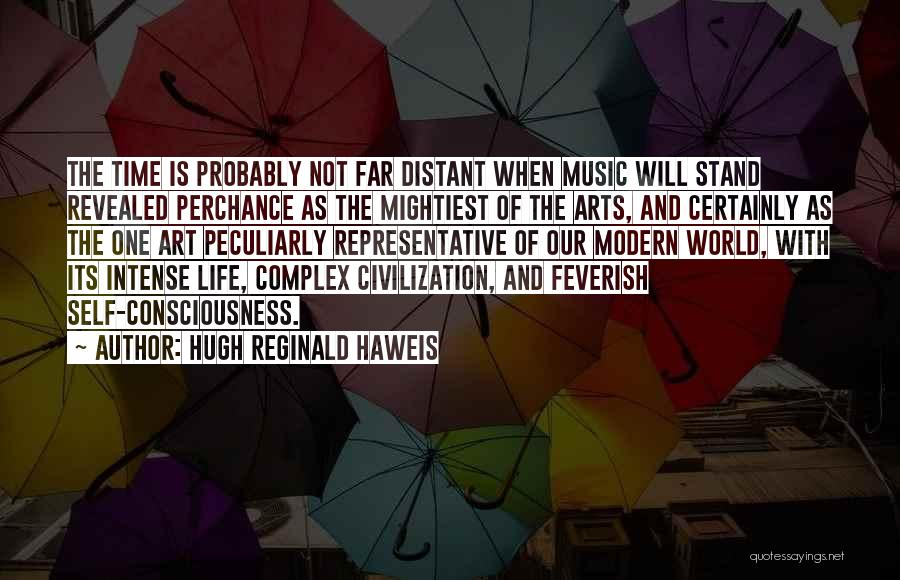 Self And Music Quotes By Hugh Reginald Haweis