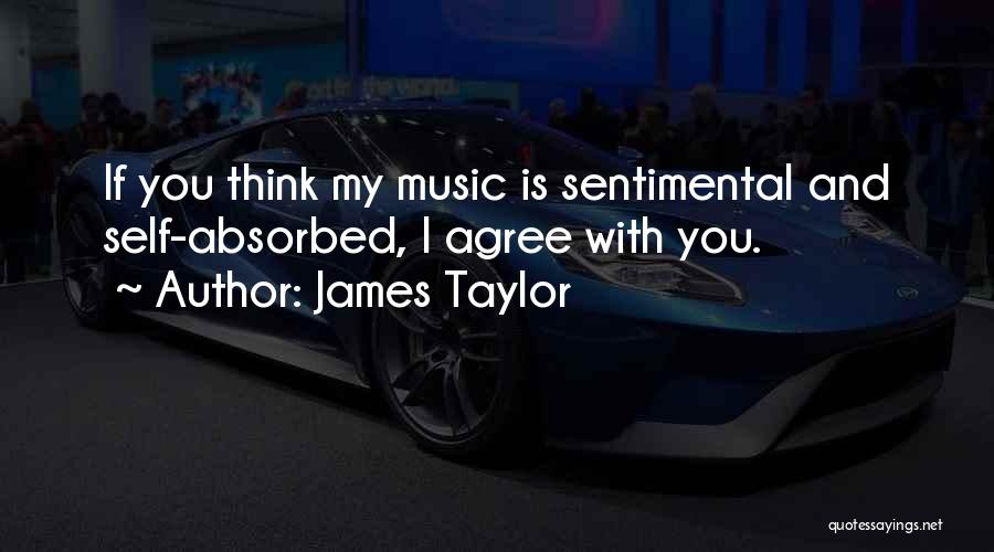 Self And Music Quotes By James Taylor