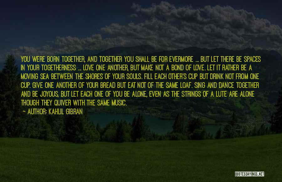 Self And Music Quotes By Kahlil Gibran