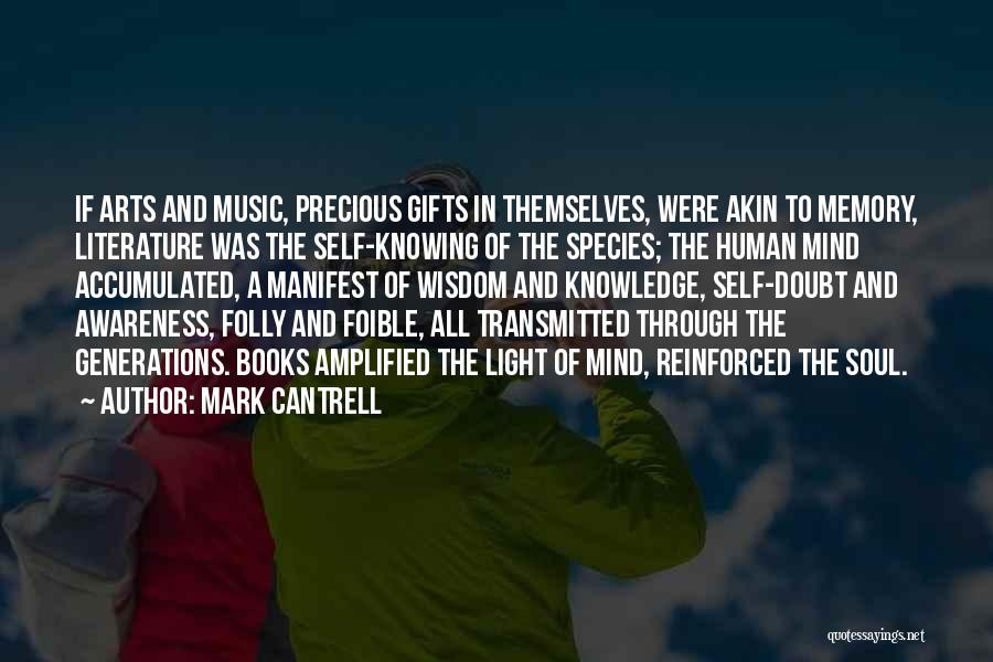 Self And Music Quotes By Mark Cantrell