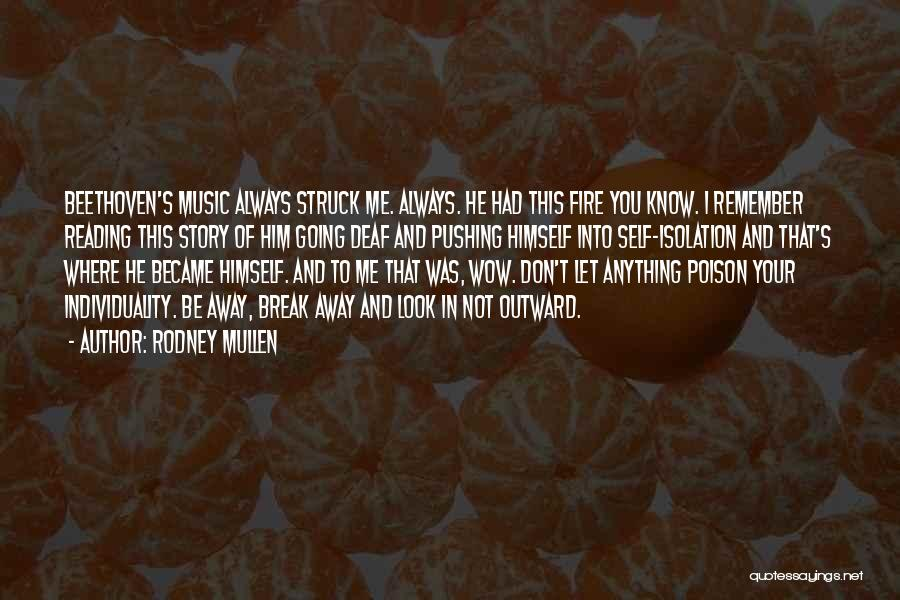Self And Music Quotes By Rodney Mullen
