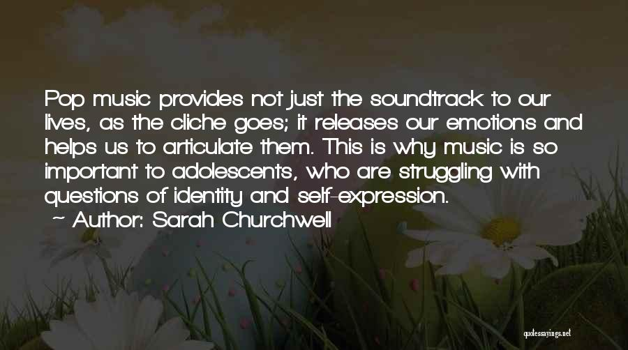 Self And Music Quotes By Sarah Churchwell