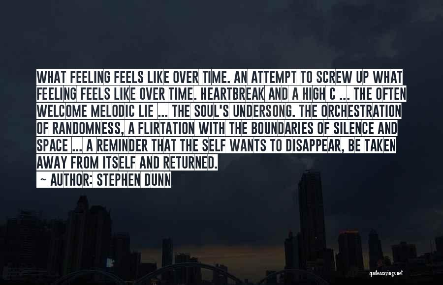 Self And Music Quotes By Stephen Dunn
