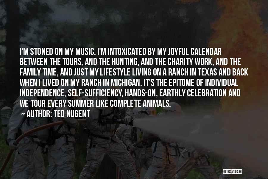 Self And Music Quotes By Ted Nugent