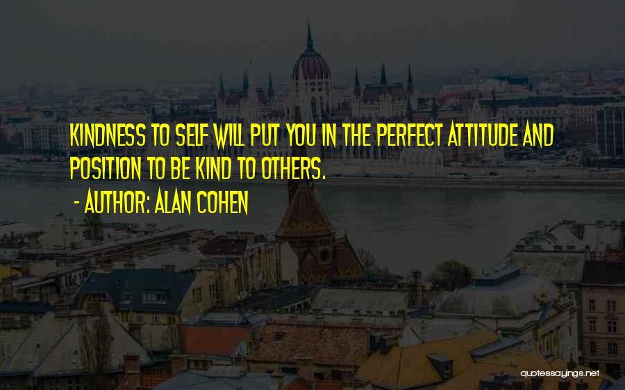 Self Attitude Quotes By Alan Cohen